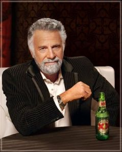 He's the most interesting man in the world.